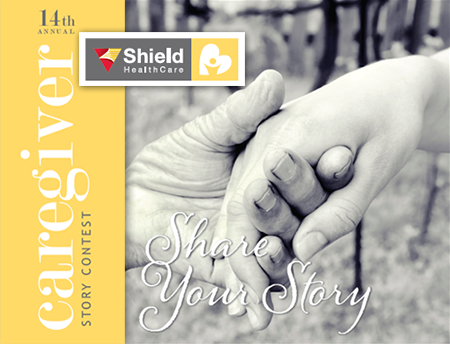 Shield HealthCare's 14th Annual Caregiver Story Contest