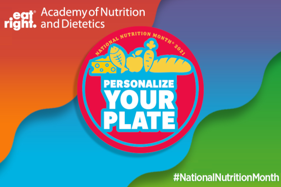 National Nutrition Month 2021: Personalize Your Plate