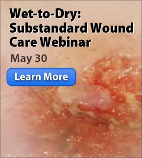 Wet-to-Dry: Substandard Wound Care Webinar