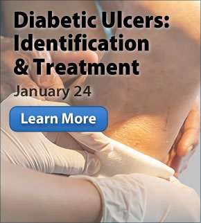 Diabetic Ulcers: Identification and Treatment Webinar: January 24