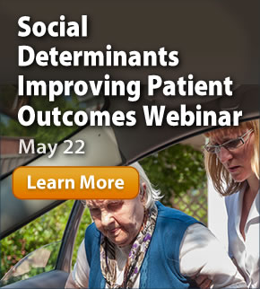 Social Determinants: Improving Patient Outcomes Webinar: May 22